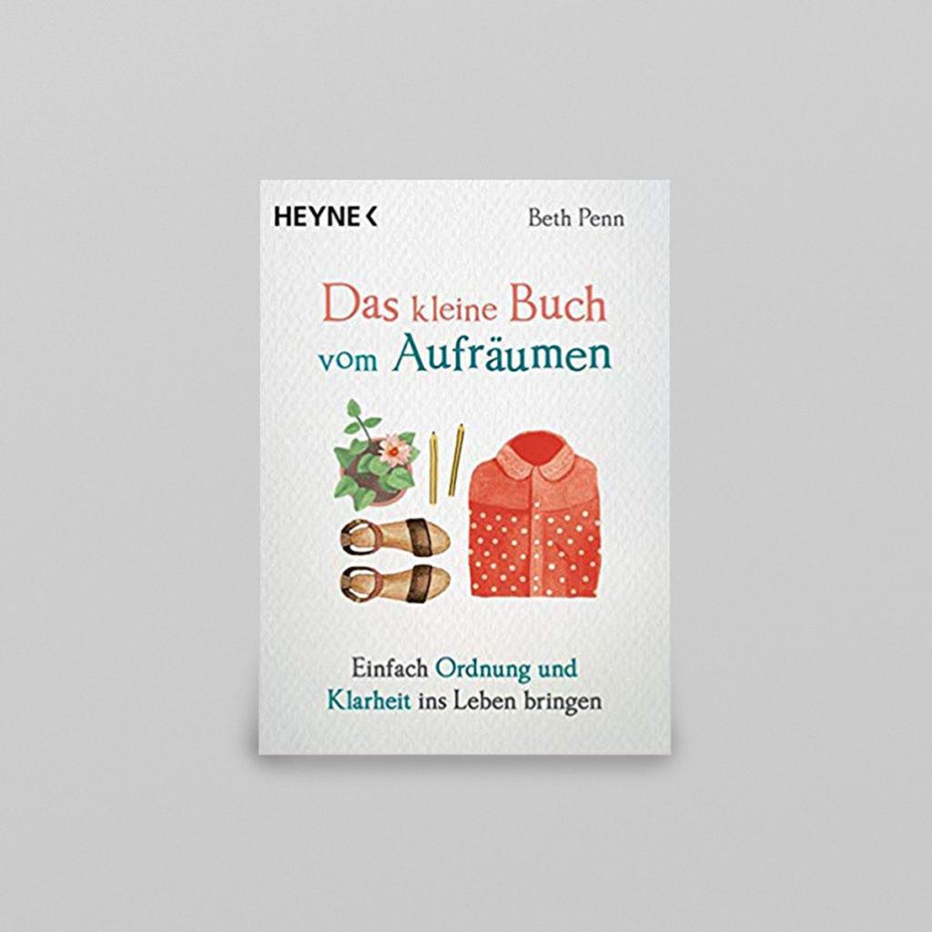 Kleines Buch – große Wirkung! Das kleine Buch vom Aufräumen – mit vielen kleinen Impulsen Ordnung und Klarheit ins Leben zu bringen. Details & Bestellung